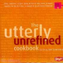 The Utterly Unrefined Cookbook