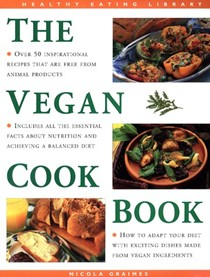 The Vegan Cookbook: Over 50 Inspirational Recipes That Are Free from Animal Products