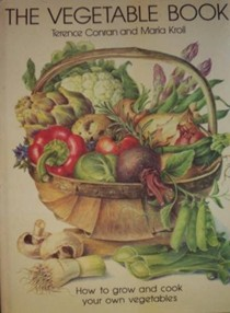 The Vegetable Book: How to grow and cook your own vegetables
