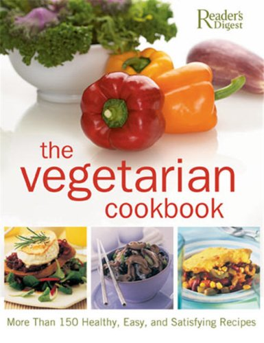 The Vegetarian Cookbook: The Complete Guide to Vegetarian Food and Cooking