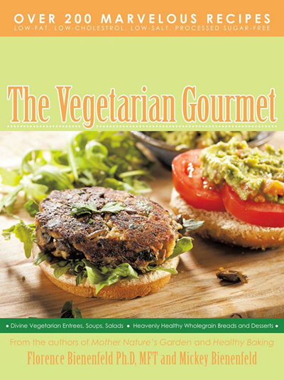 The Vegetarian Gourmet: Over 200 Marvelous Recipes: Low-Fat, Low-Cholesterol, Low-Salt, Processed Sugar-Free