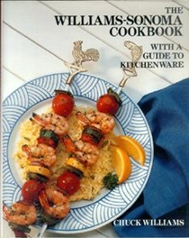 The Williams-Sonoma Cookbook and Guide to Kitchenware