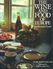 The Wine and Food of Europe: An Illustrated Guide