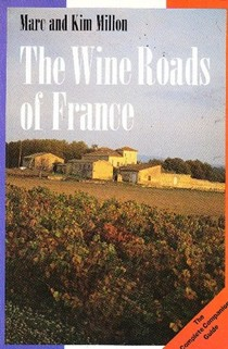 The Wine Roads of France: Complete Companion Guide