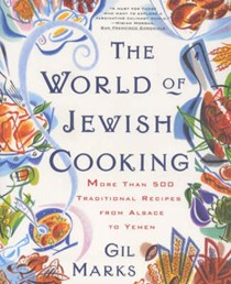 The World of Jewish Cooking: More Than 500 Traditional Recipes from Alsace to Yemen