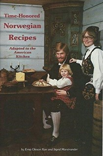 Time-Honored Norwegian Recipes Adapted to the American Kitchen