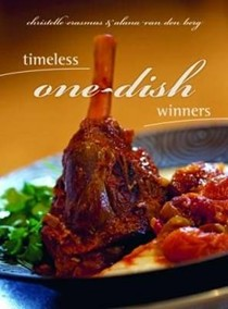 Timeless One-dish Winners: More Than 200 Dishes to Savour and Enjoy
