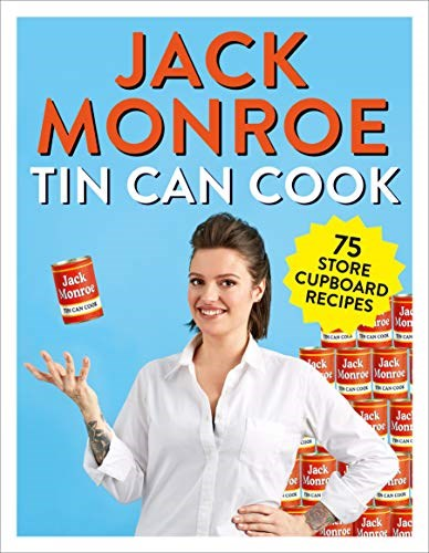 Tin Can Cook: 75 Store Cupboard Recipes