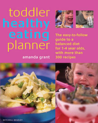 Toddler healthy eating planner the new way to feed your 1 to 3 member rating forumfinder Choice Image