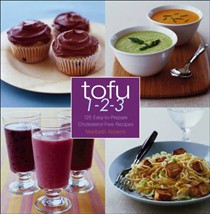 Tofu 1-2-3: 125 Easy-To-Prepare Cholesterol-Free Recipes