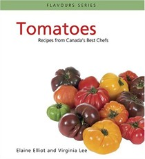 Tomatoes: Recipes from Canada's Best Chefs