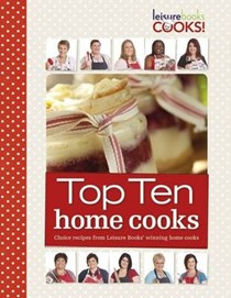 Top Ten Home Cooks: Choice Recipes from Leisure Books' Winning Home Cooks