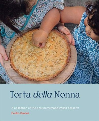 Torta della Nonna: A Collection of the Best Homemade Italian Desserts