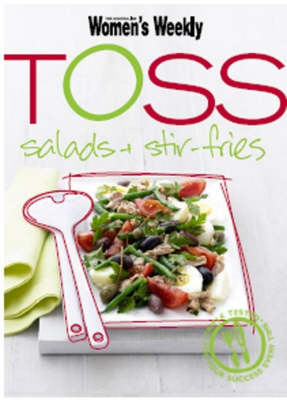 Toss: Salads & Stir-Fries