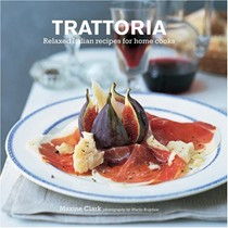 Trattoria: Italian Country Recipes for Home Cooks