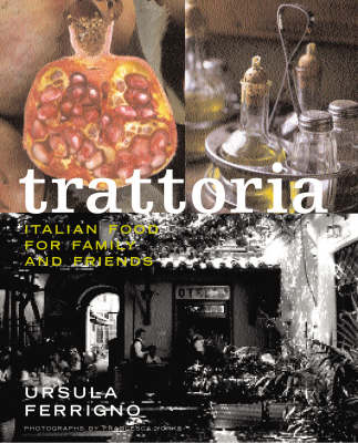 Trattoria: Italian Food for Family and Friends
