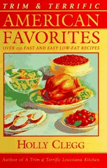 Trim & Terrific American Favorites: Over 250 Fast and Easy Low-Fat Recipes