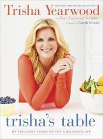 Trisha's Table: My Feel-Good Favorites for a Balanced Life