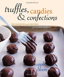 Truffles, Candies & Confections: Techniques and Recipes for Candymaking