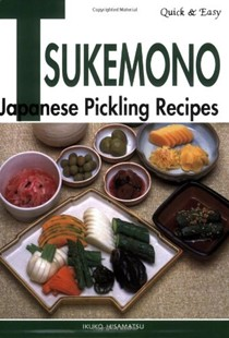 Tsukemono: Japanese Pickling Recipes