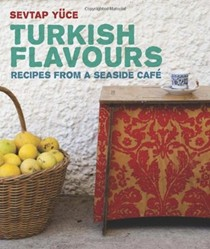 Turkish Flavours: Recipes From a Seaside Café