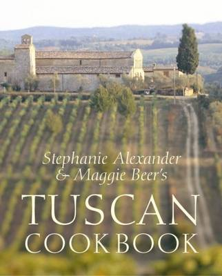 Tuscan Cookbook: Recipes and Reminiscences from the Italian Cooking School