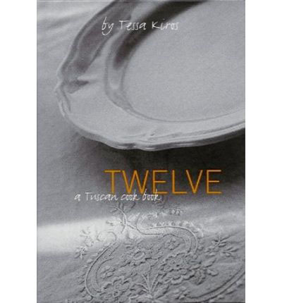 Twelve: A Tuscan Cook Book