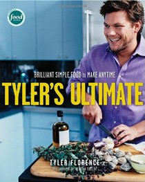 Tyler's Ultimate: Brilliant Simple Food to Make Any Time