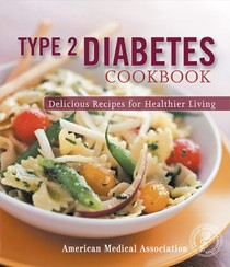 Type 2 Diabetes Cookbook: Delicious Recipes For Healthier Living
