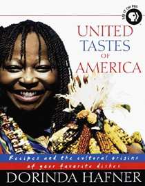 United Tastes of America: recipes and the cultural origins of your favorite dishes
