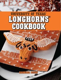 University of Texas Longhorns Cookbook: More Than 75 Delicious and Healthy Recipes