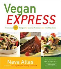 Vegan Express: Featuring 160 Recipes for Quick, Delicious, and Healthy Meals
