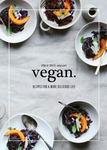 Vegan: Recipes for a More Delicious Life
