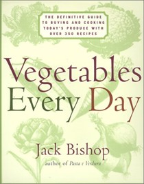 Vegetables Every Day: The Definitive Guide to Buying and Cooking Today's Produce With over 350 Recipes
