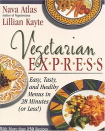 Vegetarian Express: Easy, Tasty, and Healthy Menus in 28 Minutes (or Less!)