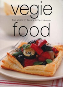 Vegie Food (Chunky Food series): From Vegies on the Side to the Main Event
