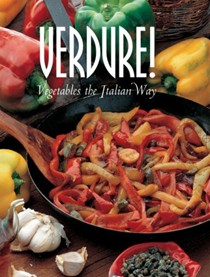 Verdure!: Vegetables the Italian Way