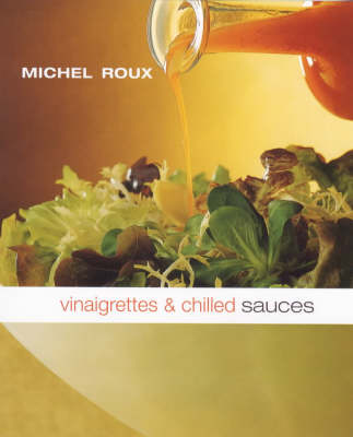 Vinaigrettes and Chilled Sauces