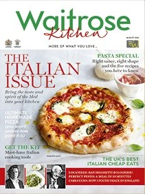 Waitrose Kitchen Magazine, August 2014: The Italian Issue