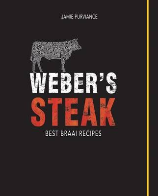 Weber's Steak: Best Braai Recipes