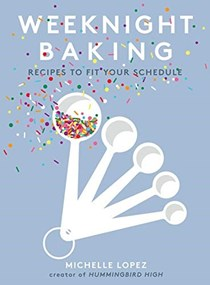 Weeknight Baking: Recipes to Fit Your Schedule