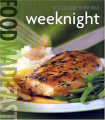 Weeknight (Williams-Sonoma Food Made Fast series)