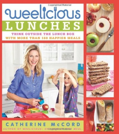 Weelicious Lunches: Think Outside the Lunchbox with More Than 160 Happier Meals