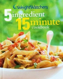 Weight Watchers 5 Ingredient 15 Minute Cookbook (2nd Edition)