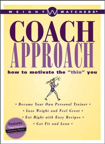 "Weight Watchers Coach Approach: How to Motivate the ""Thin You"""