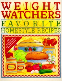 Weight Watchers Favorite Homestyle Recipes: 250 Prize-Winning Recipes from Weight Watchers Members and Staff