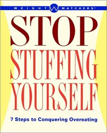 Weight Watchers Stop Stuffing Yourself: Steps of Conquering Overeating