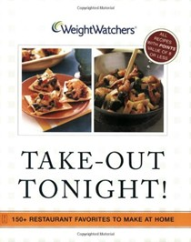 Weight Watcher's Take-Out Tonight!: 150+ Restaurant Favorites To Make At Home--All 8 Points Or Less