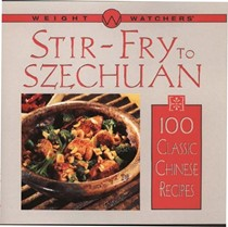 Weights Watchers Stir-Fry to Szechuan: 100 Classic Chinese Recipes
