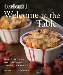 Welcome To The Table: Gracious Dinners & Parties For All Occasions